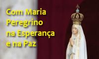 Com Maria, peregrino na esperança e na paz
